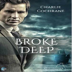 Charlie Cochrane - Broke Deep Square