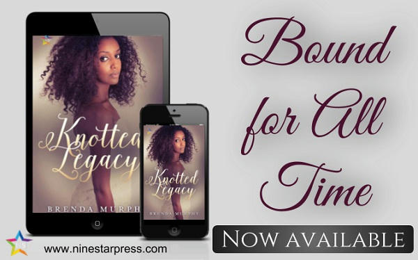 Brenda Murphy - Knotted Legacy Now Available