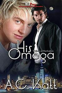 A.C. Katt - 01 - His Omega Cover