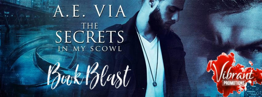 A.E. Via - Secrets in My Scowl Book Blast Banner