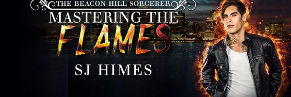 S.J. Himes - Mastering the Flames Banner 1