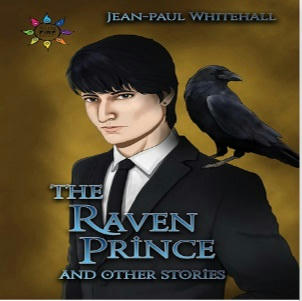 Jean-Paul Whitehall - The Raven Prince & Other Stories Square