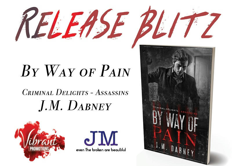 J.M. Dabney - By Way of Pain ReleaseBlitz Banner