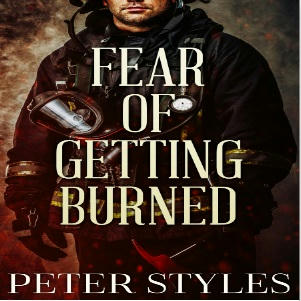 Peter Styles - Fear of Getting Burned Square
