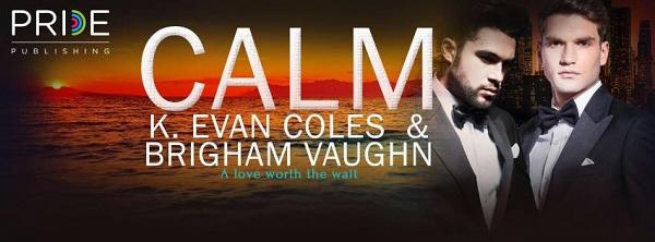 K Evan Coles & Brigham Vaughn - Calm Banner