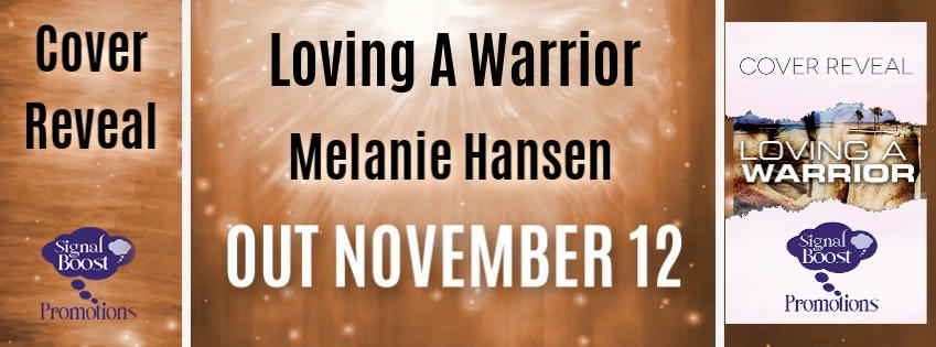 Melanie Hansen - Loving A Warrior CoverRevealBanner
