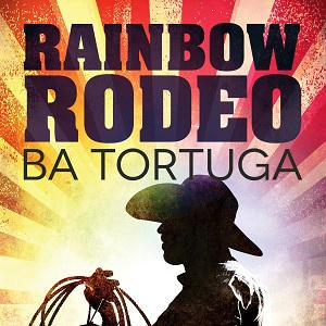 B.A. Tortuga - Rainbow Rodeo Square