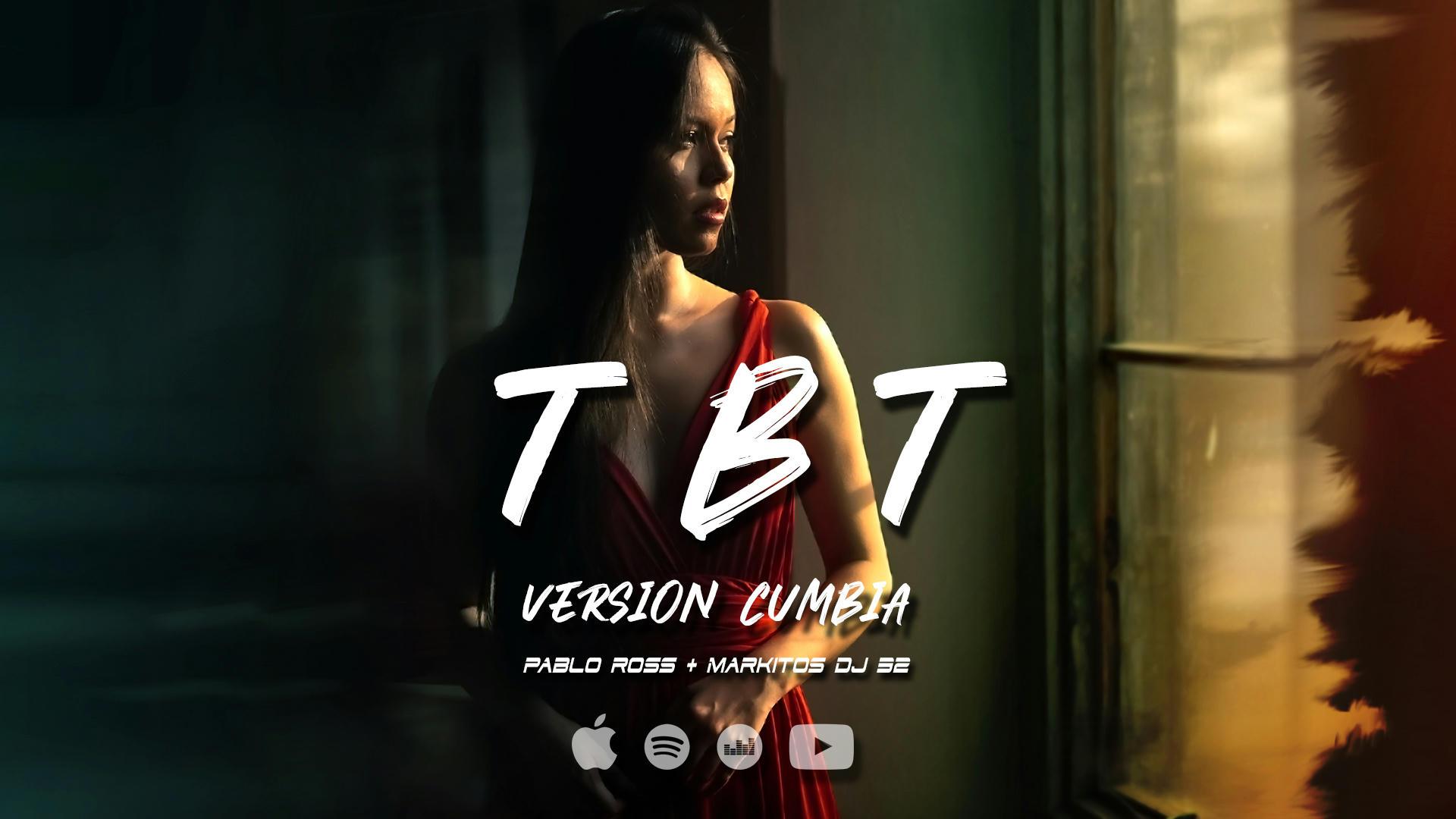 TBT (Versión Cumbia) Pablo Ross ✘ Markitos DJ 32