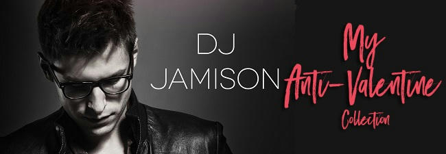 D.J. Jamison - My Anti-Valentine Collection Banner