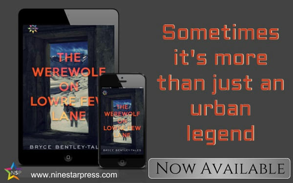Bryce Bently-Tales - The Werewolf on Lowre Few Lane Now Available