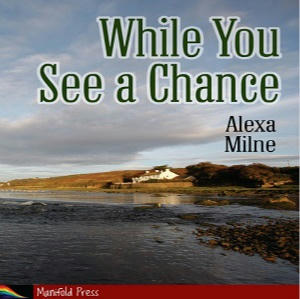 Alexa Milne - While You See A Chance Square