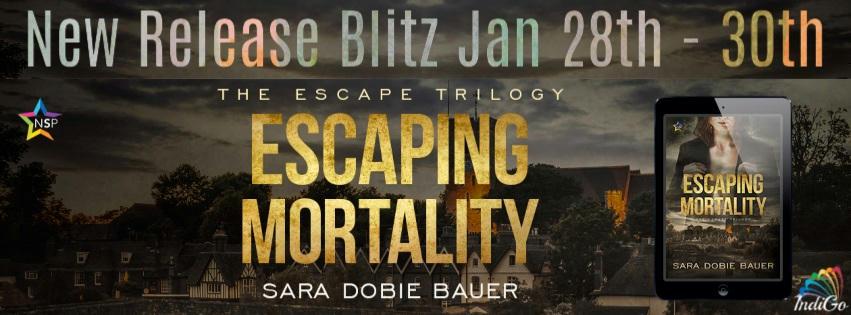 Sara Dobie Bauer - Escaping Mortality Blitz Banner