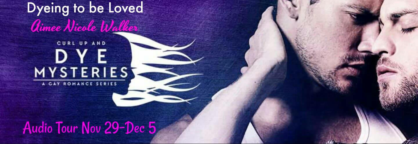 Aimee Nicole Walker - Dyeing to be Loved Audio Banner