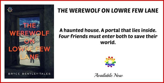 Bryce Bentley-Tales - Werewolf on Lowre Few Lane TAGLINE