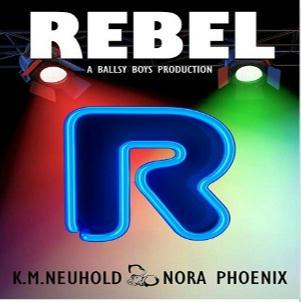 K.M. Neuhold & Nora Phoenix - Rebel Square