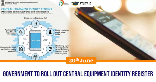 Daily GK, Government to roll out Central Equipment Identity Register