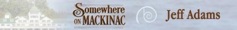 Jeff Adams - Somewhere on Mackinac Header Banner
