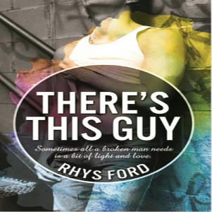 Rhys Ford - There's This Guy Square