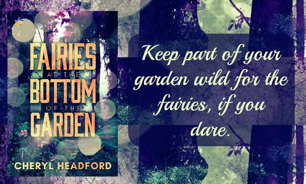 Cheryl Headford - Fairies at the Bottom of the Garden Teaser Graphic