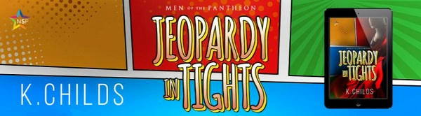K. Childs - Jeopardy in Tights NineStar Banner