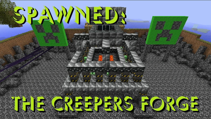 Spawned: Creeper Forged
