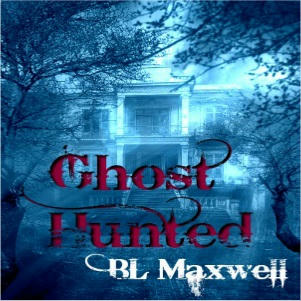 B.L. Maxwell - Ghost Hunted Square