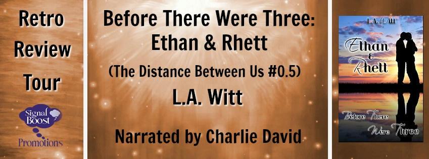 LA Witt - Before There Were Three Ethan & Rhett RTBanner