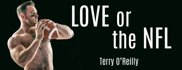 Terry O'Reilly - Love Or The NFL Banner