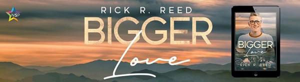 Rick R. Reed - Bigger Love NineStar Banner