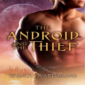 Wendy Rathborn - The Android and the Thief Square