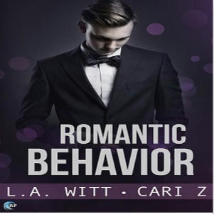 L.A. Witt & Cari Z. - Romantic Behavior Square