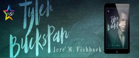 Jere' M. Fishback - Tyler Buckspan Banner