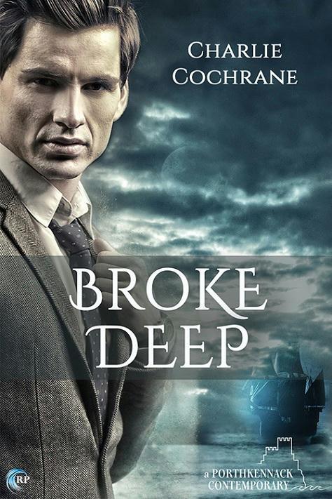 Charlie Cochrane - Broke Deep Cover