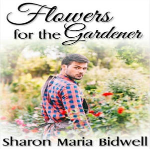 Sharon Maria Bidwell - Flowers For The Gardener Square