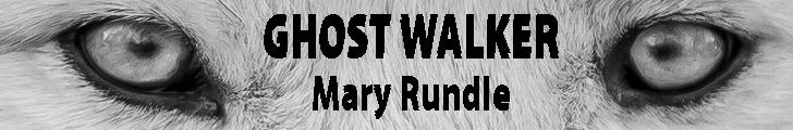 Mary Rundle - Ghost Walker Banner