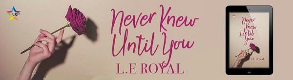 L.E. Royal - Never Knew Until You NineStar Banner