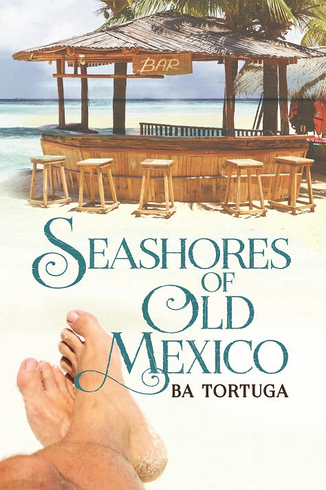 B.A. Tortuga - Seashores of Old Mexico Cover