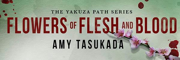 Amy Tasukada - Flowers of Flesh and Blood BANNER1