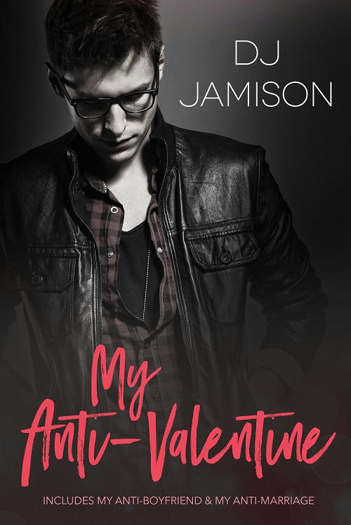 D.J. Jamison - My Anti-Valentine Collection Cover