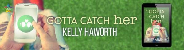 Kelly Haworth - Gotta Catch Her NineStar Banner