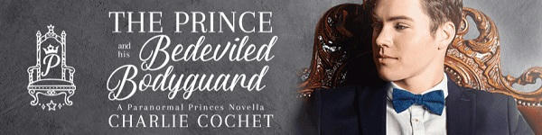 Charlie Cochet - The Prince and His Bedeviled Bodyguard Banner 1