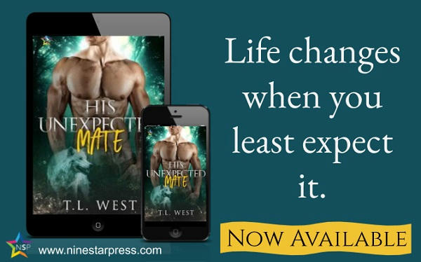 T.L. West - His Unexpected Mate Now Available